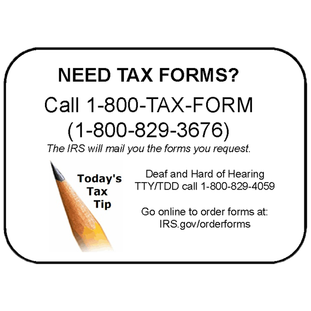Need Tax Forms?  Call Early!